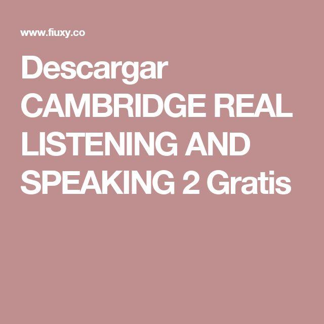 Descargar CAMBRIDGE REAL LISTENING AND SPEAKING 2 Gratis