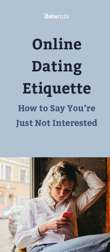 Online dating etiquette not interested