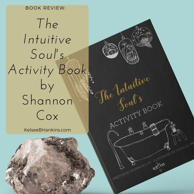 BOOK REVIEW: The Intuitive Soul's Activity Book by Shannon Cox | Kelsee B. Hankins