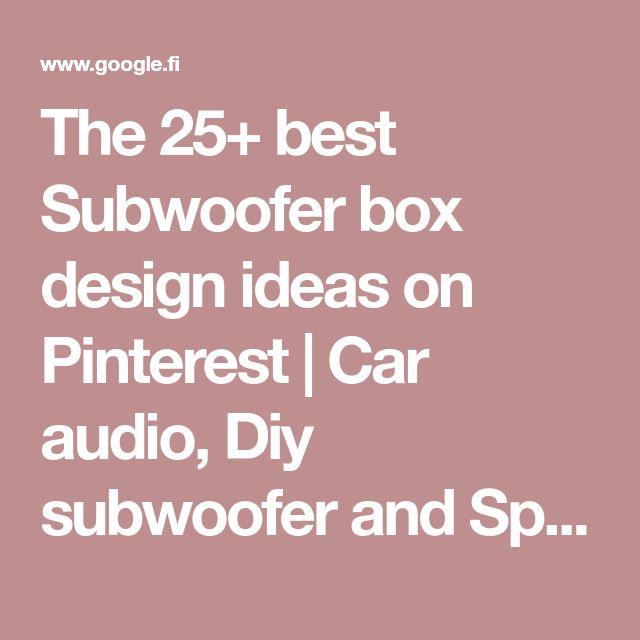 The 25+ best Subwoofer box design ideas on Pinterest | Car audio, Diy subwoofer and Speaker box diy