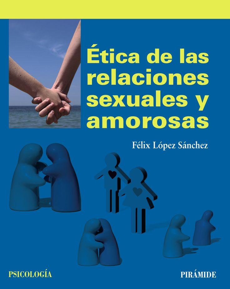 """""""Ética de las relaciones sexuales y amorosas"""" / Félix López Sánchez. Madrid : Pirámide, DL 2015. Matèries : Ètica sexual; Relacions amoroses; Parella. #nabibbell"""