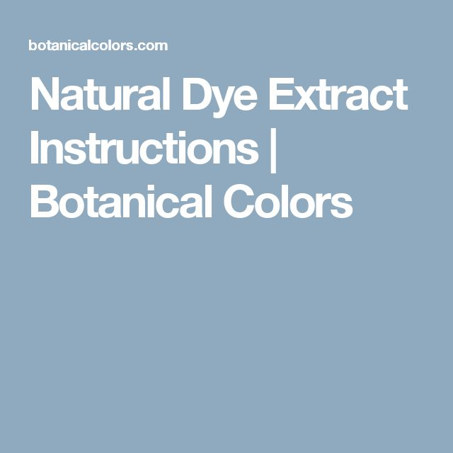 Natural Dye Extract Instructions | Botanical Colors