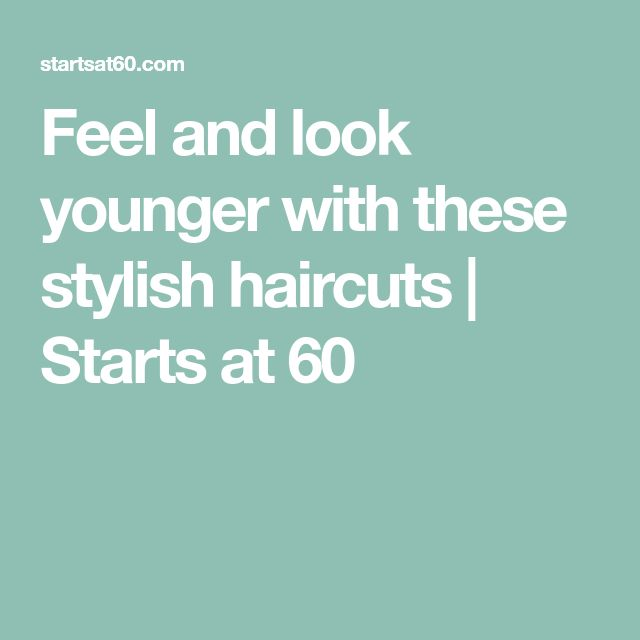 Feel and look younger with these stylish haircuts | Starts at 60