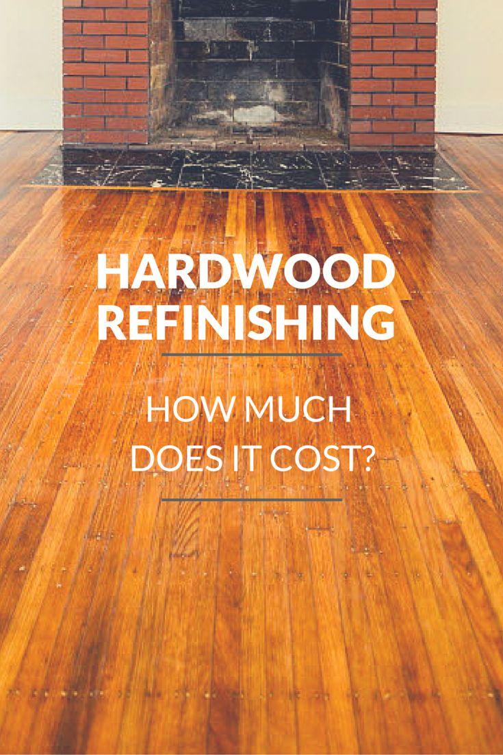 25 Best Ideas About Hardwood Floor Refinishing Cost On