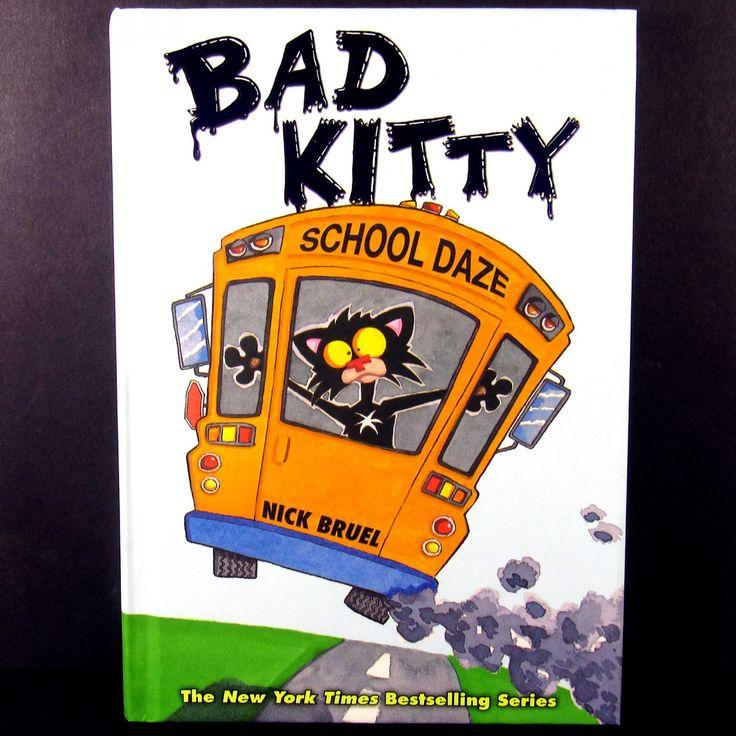 Bad Kitty School Daze 2013 Hardcover Children's Book Ages 7 and Up Nick Bruel      Bad+Kitty+School+Daze+2013+Hardcover+Children's+Book+Ages+7+and+Up+Nick+Bruel