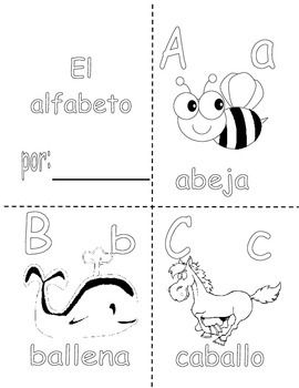 "Practical fold-able made out of 9 81/2"" x 11"" pages containing the alphabet in Spanish. It is a fun coloring booklet. One booklet page can be colored in a station each time a letter is introduced and at the end the booklet can be stapled together. The students can then practice their ABC using the pictures and letters."