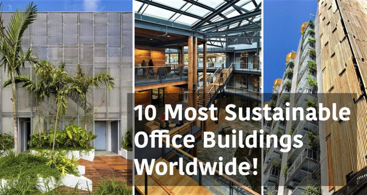 10 Most Sustainable Office Buildings Worldwide - Arch2O.com