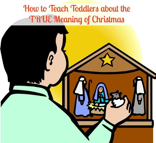 How to Teach Toddlers the True Meaning of Christmas