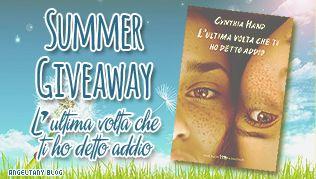 Angel Tany Blog: Summer Giveaway - L'ultima volta che ti ho detto a...