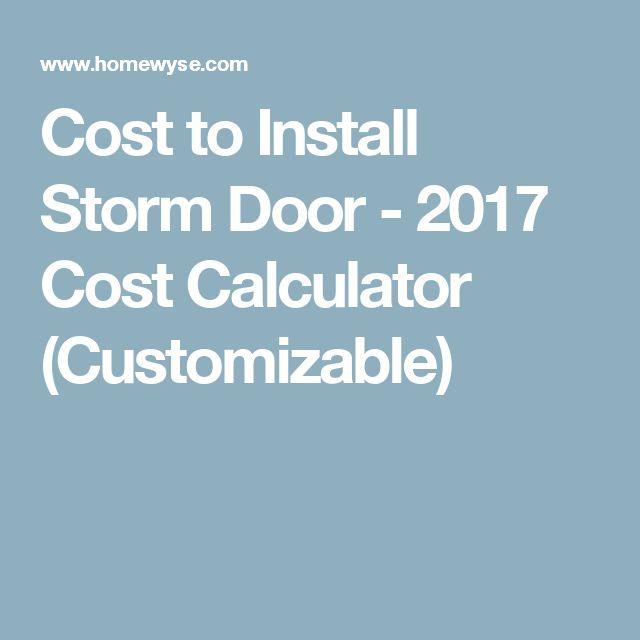 Cost to Install Storm Door - 2017 Cost Calculator (Customizable)