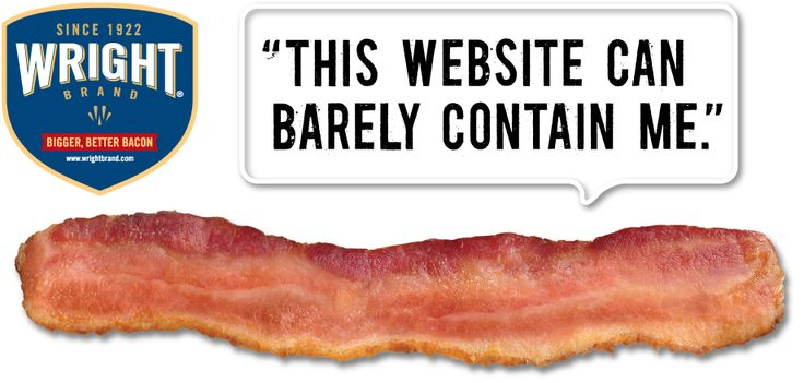 Wright Brand Bacon | Bigger Better Bacon Wright Brand Bacon: Bacon Wright, Bigger Better, Wright Branding, Better Bacon, Branding Bacon