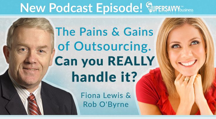 The pains and gains of #outsourcing. Podcast interview with Rob O'Byrne