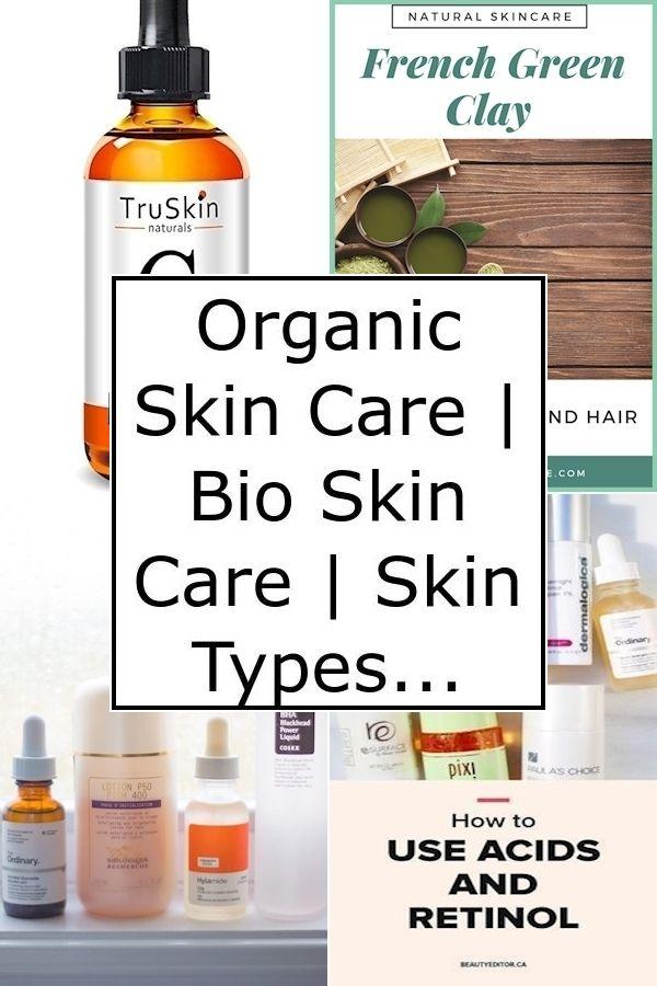 Organic Skin Care Bio Skin Care Skin Types In 2020 Bio Skin Care Organic Skin Care Natural Organic Skincare