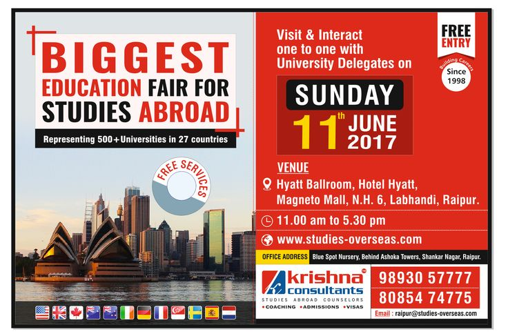 Opportunity to Attend an Overseas Educational Extravaganza at Raipur!!  Highlights of the Overseas Education Fair:  - Apply to the best universities around the globe. - Process your application for the 2017 intake on priority. - Obtain on-spot counseling from a Country Expert. - Get comprehensive comparison of the university ranking & various study destinations #overseas. - Obtain advice on your #visa application & #education loan.  Date: Sunday, 11 Jun 2017 Time: 11:00 am to 5:30 pm Venue…