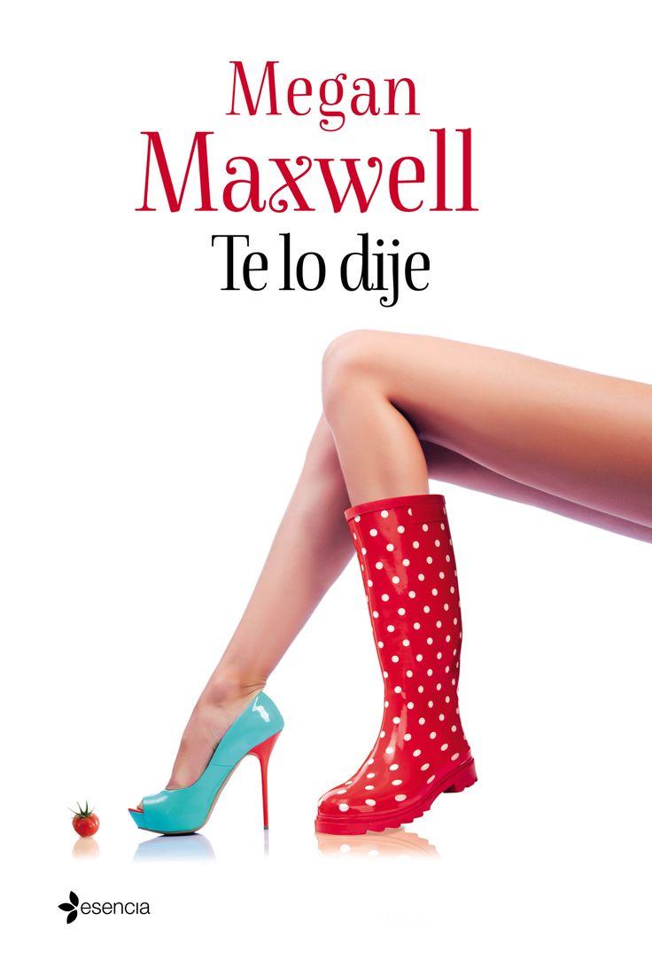 Esencia recupera la primera novela de Megan Maxwell, una divertida comedia romántica que te hará suspirar http://www.imosver.com/es/libro/te-lo-dije_0010041272