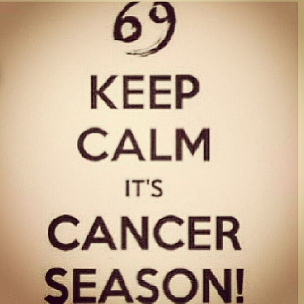 It's Cancer Season Baby Keep Calm