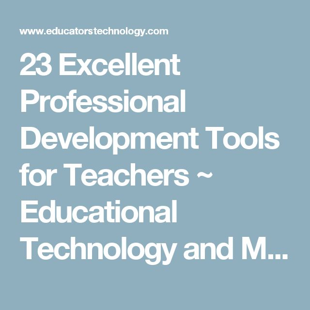 23 Excellent Professional Development Tools for Teachers ~ Educational Technology and Mobile Learning