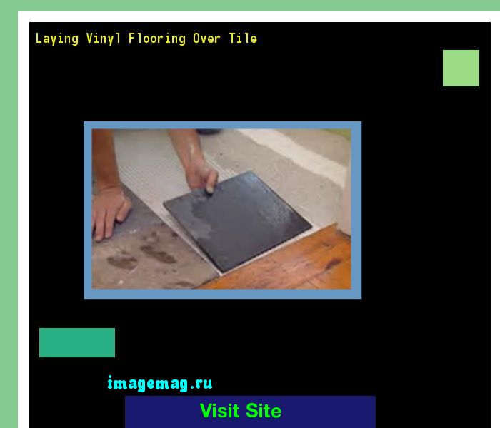 Laying Vinyl Flooring Over Tile 163145   The Best Image Search. 17 Best ideas about Laying Vinyl Flooring on Pinterest   Laying
