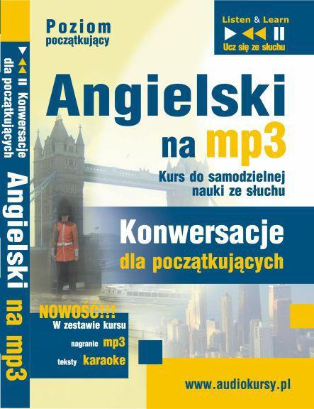 Angielski - Konwersacje dla Początkujących Mp3 - jeden z najlepszych kursów do nauki - pobierz na: http://szybkanauka24.pl/angielski-rozmowki-mp3-konwersacje-dla-poczatkujacych-dim/
