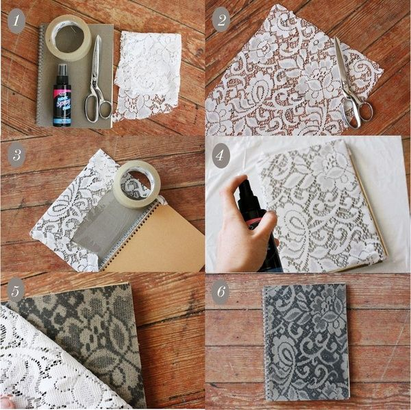 Really wanna try this. How To Make a Lace Patterned Notebook Here's a simple and quick way to pretty up a plain notebook. We love adding lace patterns—like this coffee table project here! This technique works best on canvas or fabric covered notebooks. Here's how you can make your own: 1. Supplies: Notebook with a fabric or canvas front, fabric spray paint, lace,