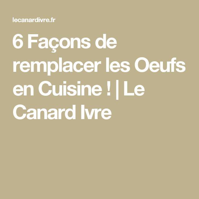 6 Façons de remplacer les Oeufs en Cuisine ! | Le Canard Ivre