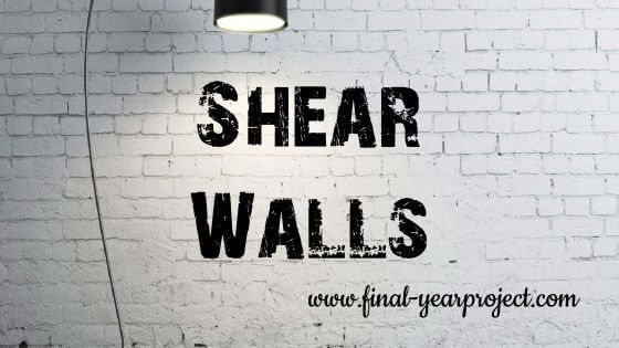 Building Construction Shear Walls Civil Project Report Final Year - project report
