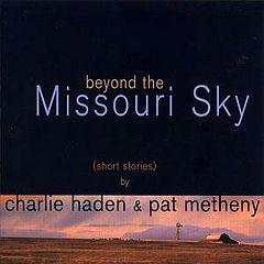 [Charlie Haden & Pat Metheny - Beyond the Missouri Sky (1997)
