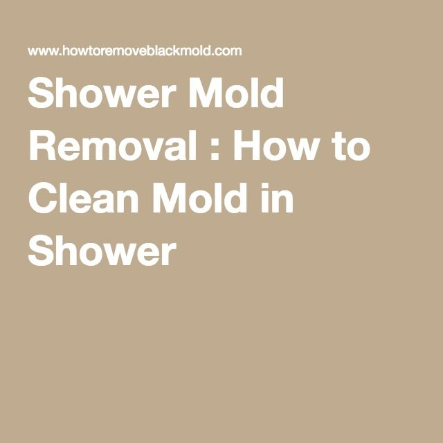 Cleaning Mold In Shower Naturally 25+ best ideas about shower mold on pinterest | cleaning shower