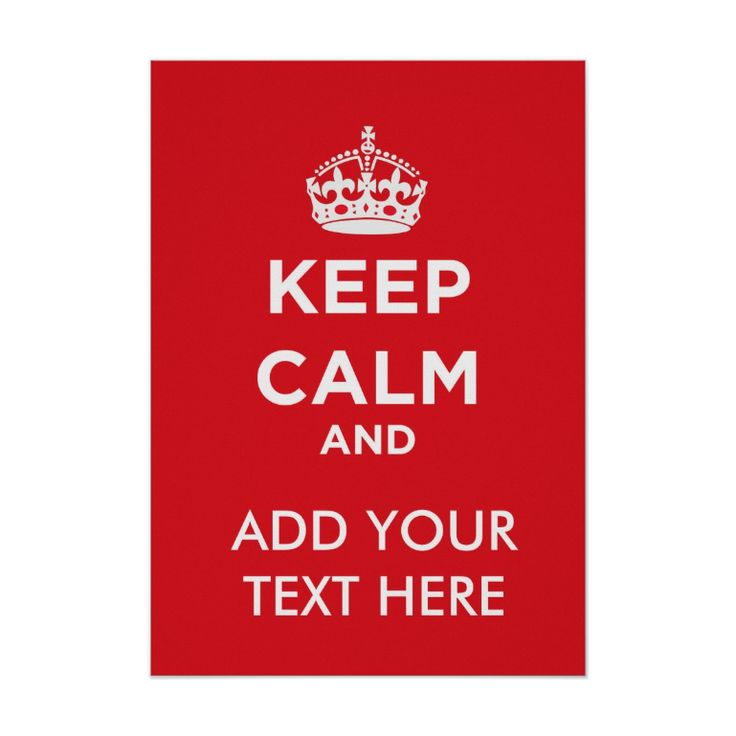 Create you own poster with this Keep Calm Poster Template. http://www.zazzle.com/keep_calm_poster_template-228786456596256281 #KeepCalm #poster #design #template