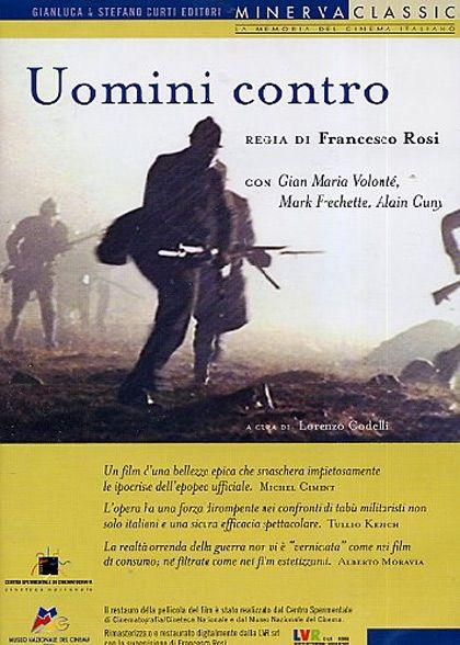 Uomini contro (1970)  http://opac.provincia.como.it/WebOPAC/TitleView/BibInfo.asp?BibCodes=165298981