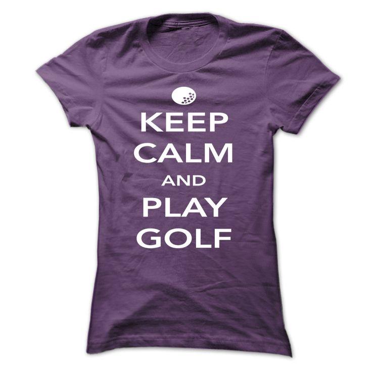 Keep Calm and Play Golf || http://www.sunfrogshirts.com/Keep-Calm-and-Play-Golf-Purple-5902694-Ladies.html?18304