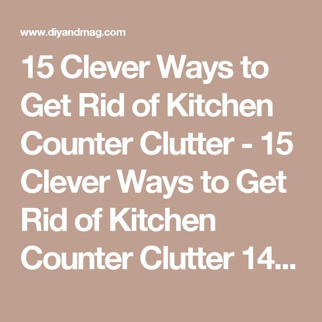 15 Clever Ways to Get Rid of Kitchen Counter Clutter - 15 Clever Ways to Get Rid of Kitchen Counter Clutter 14 - Diy & Crafts Ideas Magazine