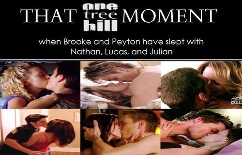 That OTH moment when Brooke and Peyton have slept with Nathan, Lucas, and Julian.