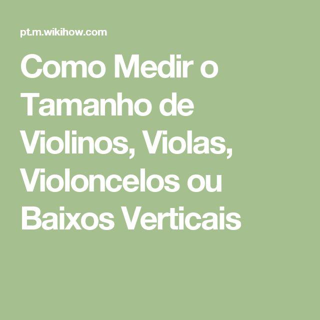 Como Medir o Tamanho de Violinos, Violas, Violoncelos ou Baixos Verticais