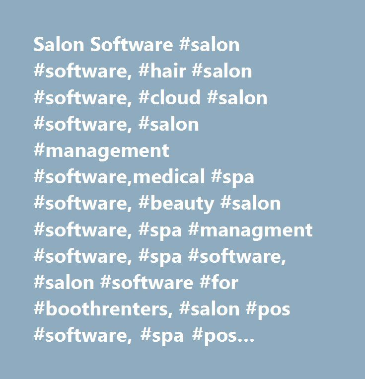Salon Software #salon #software, #hair #salon #software, #cloud #salon #software, #salon #management #software,medical #spa #software, #beauty #salon #software, #spa #managment #software, #spa #software, #salon #software #for #boothrenters, #salon #pos #software, #spa #pos #software, #day #spa #software, #medical #spa #software, #medispa #software, #salon #appointment #software, #spa #appointment #software,salon #touch #screen #pos #system, #salon #pos #software #and #salon #point #of #sale…
