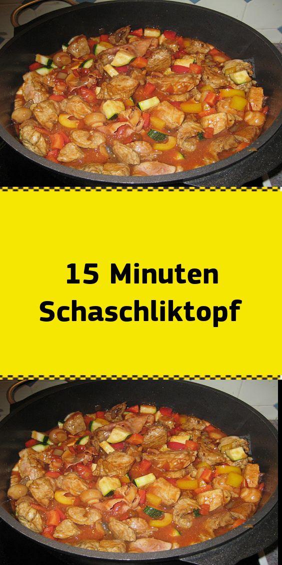 15 Minuten Schaschliktopf