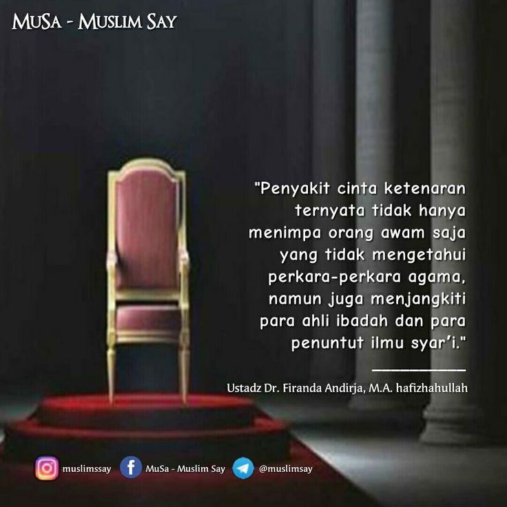"""""""Penyakit cinta ketenaran ternyata tidak hanya menimpa orang awam saja yang tidak mengetahui perkara-perkara agama, namun juga menjangkiti para ahli ibadah dan para penuntut ilmu syar'i."""" __________ Ustadz Dr. Firanda Andirja, M.A. hafizhahullah   """"MuslimSay""""  Facebook: Muslim Say - Musa Instagram: @muslimssay Telegram: http://telegram.me/muslimsay    Silahkan Disebarluaskan"""