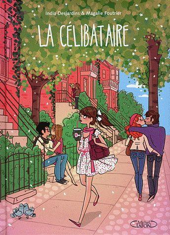 La Célibataire - INDIA DESJARDINS - MAGALIE FOUTRIER #renaudbray #livre #book #chicklit