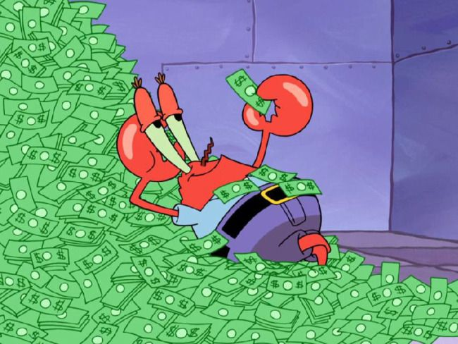 Mr. Krabs is known to do anything for money. He threatened to rip someone's arm off for a penny once. He would do anything for a dollar and took advantage of SpongeBob's talents.
