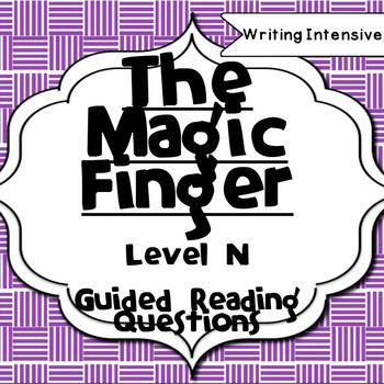 Get ready for your guided reading groups with less prep!  This packet contains questions for the entire text of The Magic Finger by Roald Dahl (Level N).  Students can complete this within a book or novel study, following a guided reading lesson as independent work, or even as homework!