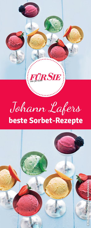 die besten Sorbet-Rezepte von Johann Lafer findest du hier