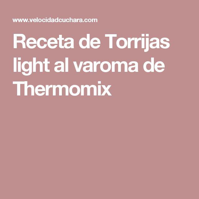 Receta de Torrijas light al varoma de Thermomix