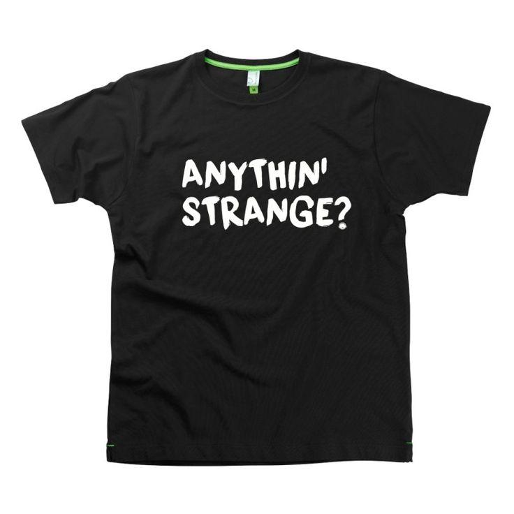 Anythin' Strange Slogan t-shirts by Hairy Baby