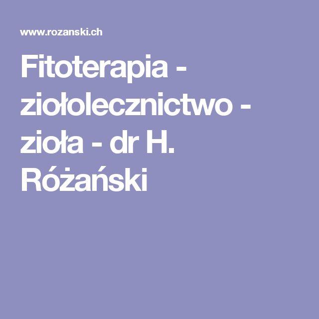Fitoterapia - ziołolecznictwo - zioła - dr H. Różański