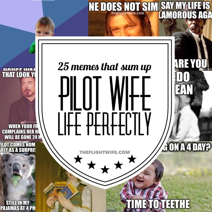25 Memes That Sum Up Pilot Wife Life Perfectly
