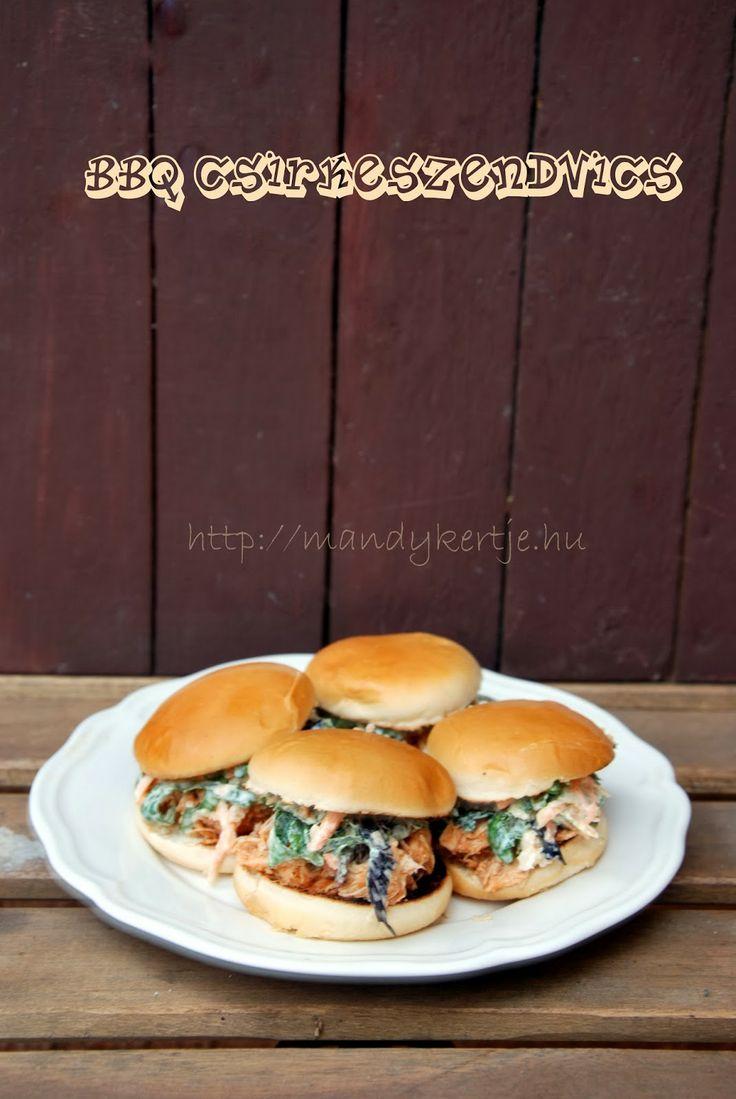 Mandy kertje és konyhája : BBQ csirkeszendvics