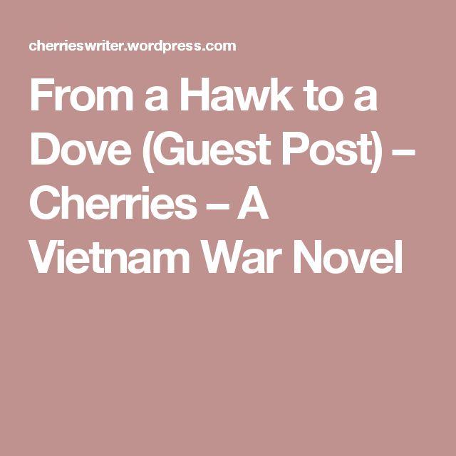 From a Hawk to a Dove (Guest Post) – Cherries – A Vietnam War Novel