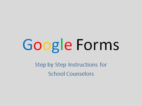 Exploring School Counseling: Step by Step Instructions for Creating Google Forms