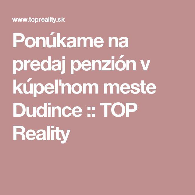 Ponúkame na predaj penzión v kúpeľnom meste Dudince :: TOP Reality