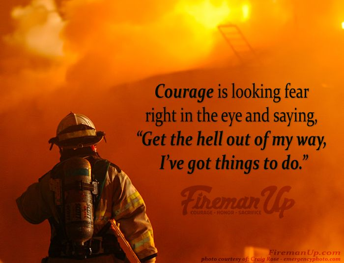 Courage is... | Fireman Up